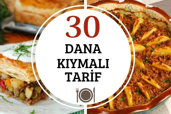 Dana Kıymalı Farklı Çeşitte 30 Enfes Tarif Tarifi