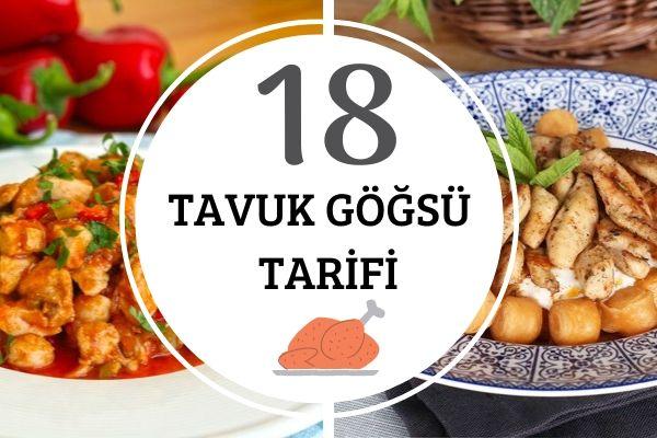 Tavuk Göğsü Yemekleri – Favoriniz Olacak Yumuşacık 18 Nefis Tarif Tarifi
