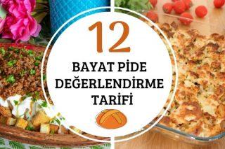 Bayat Ramazan Pidesiyle Yapabileceğiniz 12 Leziz Tarif Tarifi