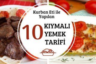 Kurban Eti ile Yapılan 10 Muhteşem Kıymalı Yemek Tarifi