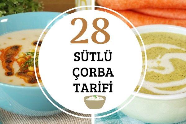 Sütlü Çorbalar: Yumuşacık Lezzeti ile 28 Tarif Tarifi