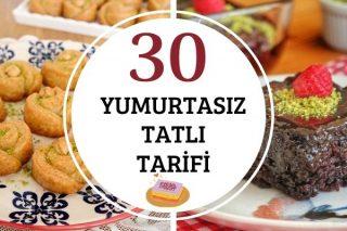 Yumurtasız Tatlılar: Her Damağa Uygun 30 Tarif Tarifi
