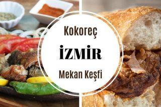 İzmir'in En Meşhur 10 Nefis Kokoreççisi Tarifi