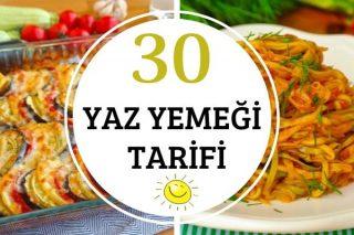 Yaz Yemekleri: Hızlı Hazırlanan 30 Hafif Tarif Tarifi
