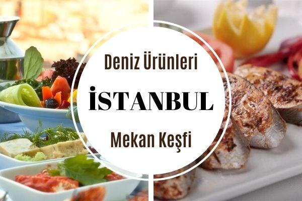 İstanbul'un En İyi 12 Deniz Ürünleri Restoranı Tarifi