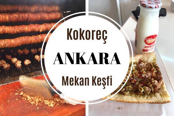 En İyi Ankara Kokoreççileri: 12 Meşhur Mekan Tarifi
