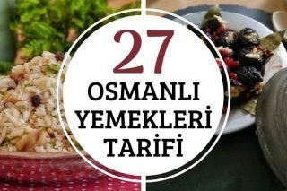 Osmanlı Yemekleri: Saray Mutfağından Çıkmış 27 Tarif Tarifi