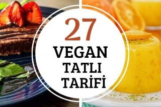 Vegan Tatlılar: Değişik ve Pratik 27 Tarif Tarifi