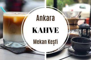 Ankara 3. Nesil Kahvecileri: 12 Gurme Mekan Tarifi