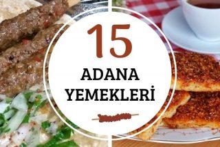 Adana Yemekleri: Yöreye Has En Leziz 15 Tarif Tarifi