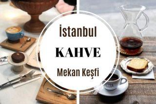 İstanbul'un En İyi 12 Kahve Mekanı Tarifi