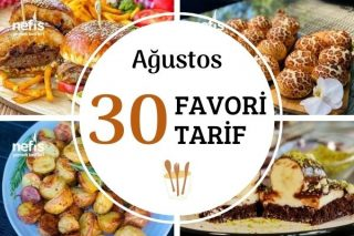2020 Ağustos Ayının Favorisi 30 Tarif Tarifi