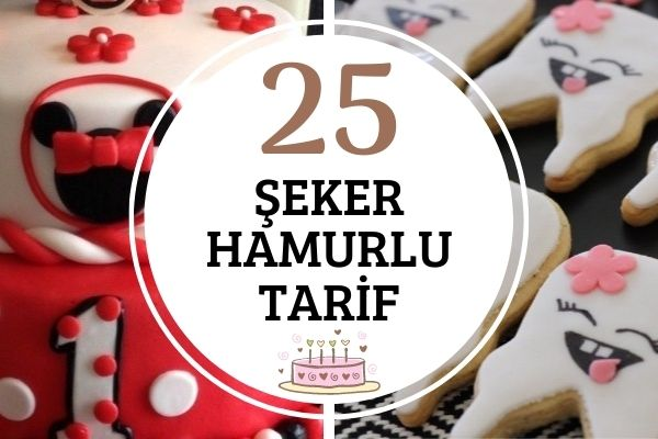 Şeker Hamurlu 25 Sevimli Tarif Tarifi