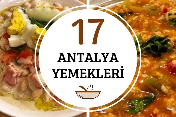 Antalya Yemekleri: Farklı Lezzette Yöresel 17 Tarif Tarifi