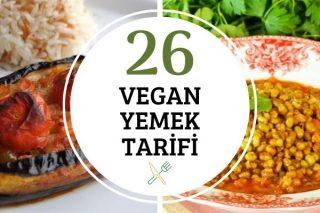 Vegan Yemekleri: Beslenme Şeklinize Uygun 26 Leziz Tarif Tarifi