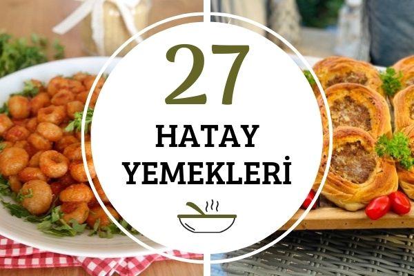 Hatay Yemekleri: Tadına Doyulmaz 27 Tarif Tarifi