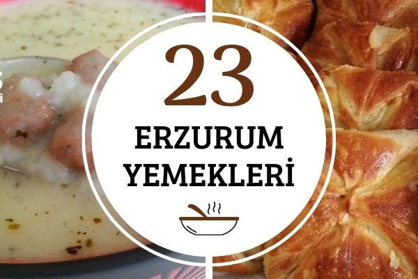 Erzurum Yemekleri: Yöreden 23 Farklı Lezzet Tarifi