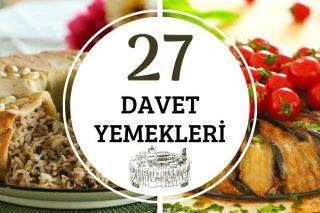 Davet Yemekleri: Muhteşem Görünen 27 Tarif Tarifi