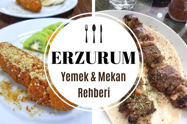Erzurum'da Ne Yenir? 10 Meşhur Restoran Tarifi