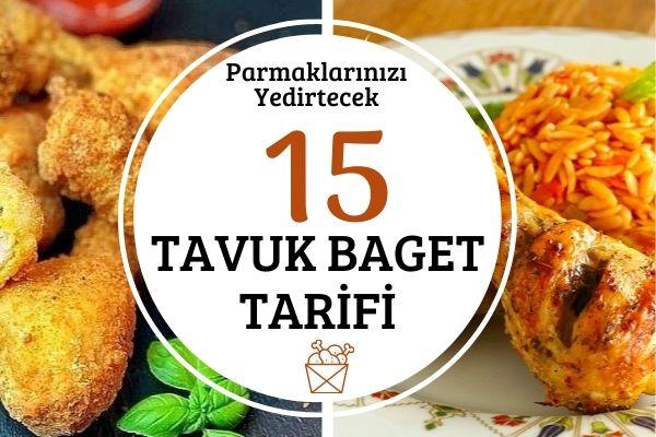 Lezzetiyle Parmak Yedirten 15 Tavuk Baget Tarifi