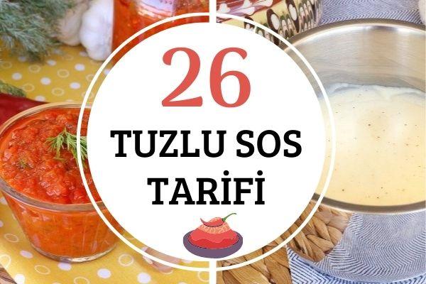 Pratik ve Lezzetli 26 Tuzlu Sos Tarifi