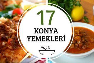 Konya Yemekleri: Leziz Mutfağından 17 Yöresel Tarif Tarifi