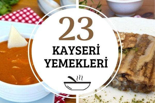 Kayseri Yemekleri: En Beğenilen 23 Yöresel Tarif Tarifi