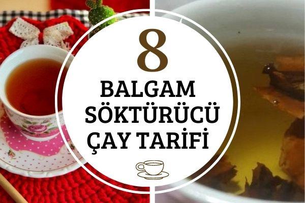 Balgam Söktürücü Etkili 8 Doğal Çay Tarifi