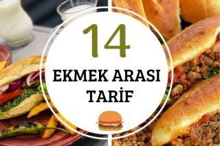 Ekmek Arası Doyurucu ve Kolay 14 Değişik Lezzet Tarifi