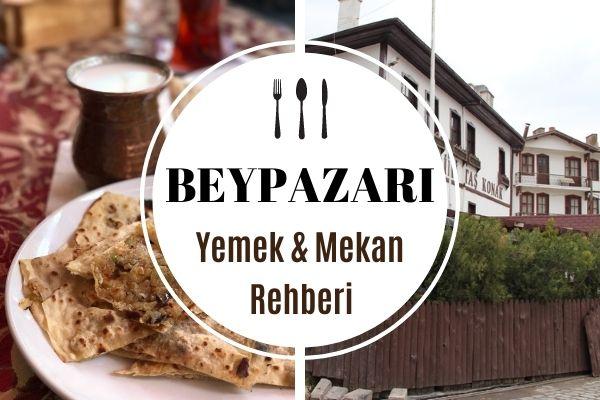 Beypazarı'nda Ne Yenir? Yöresel Yemek Mekanları Tarifi