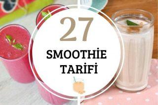 Smoothie Tarifleri: Tazeleyici ve Hafif 27 Tat Tarifi