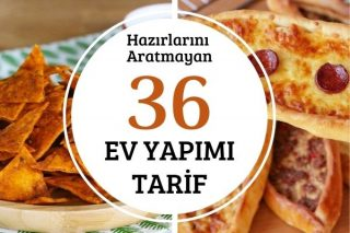 Ev Yapımı Tarifler: Hazırlarını Aratmayan 36 Tarif Tarifi