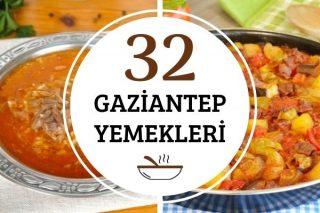 Antep Yemekleri: Gastronomi Şehrinden 32 Yöresel Tarif Tarifi