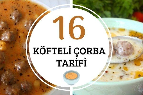 Türk Mutfağının En Lezzetli 16 Köfteli Çorbası Tarifi