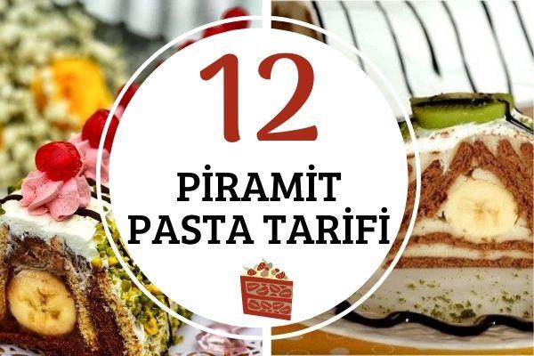 Piramit Pastanın 12 Farklı Hali Tarifi