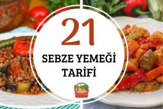 Besleyici ve Lezzetli 21 Sebze Yemeği Tarifi