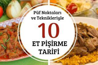 Et Pişirme Teknikleri: Püf Noktalarıyla 10 Farklı Tarif Tarifi