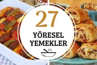 Yöresel Yemekler: 27 Leziz Tarif ve Sunumları Tarifi