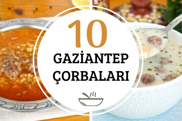 Antep Çorbalarından 10 Meşhur Tarif Tarifi