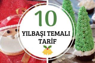Yılbaşı Tarifleri: Yeni Yıl Temalı 10 Farklı Öneri Tarifi