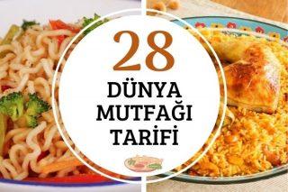 Dünya Mutfağı Yemekleri: Tutkunlarına Özel 28 Tarif Tarifi