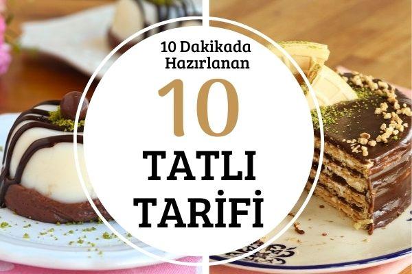Sadece 10 Dakikada Yapabileceğiniz 10 Tatlı Tarifi