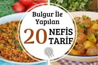 Bulgurlu Tarifler: Sağlıklı Leziz ve Hesaplı 20 Tarif Tarifi