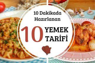 Sadece 10 Dakikada Yapılan 10 Yemek Tarifi