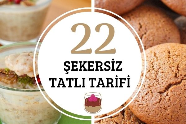 Şekersiz Tatlılar: Çok Daha Sağlıklı Rafine Şekersiz 22 Tarif Tarifi