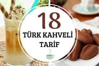 Türk Kahveli 18 Enfes Tarif: 40 Yıl Hatırı Var Tarifi