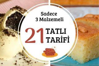3 Malzeme ile Hazırlayabileceğiniz 21 Tatlı Tarifi