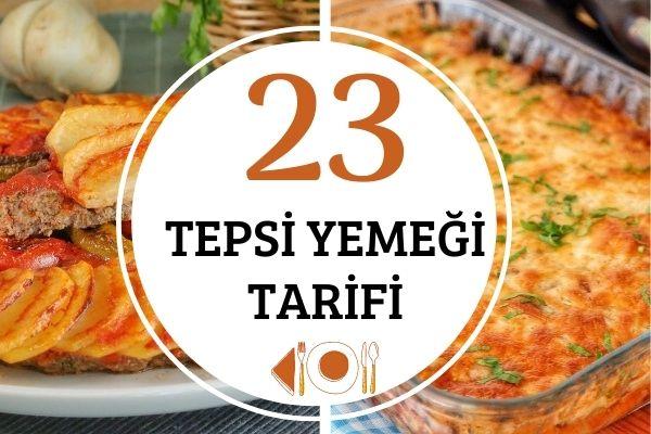 Tepsi Yemekleri: Tepside Pişirilen Çok Lezzetli 23 Değişik Tarif Tarifi