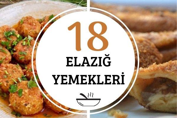 Elazığ Yemekleri: Yöreye Has 18 Lezzet Tarifi