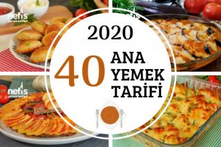 2020'nin En Popüler 40 Ana Yemek Tarifi